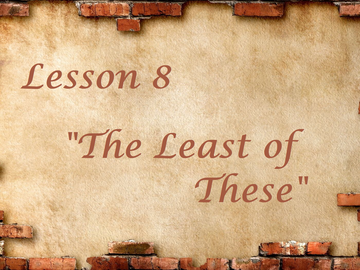 The Least of These... Lesson 8 Questions
