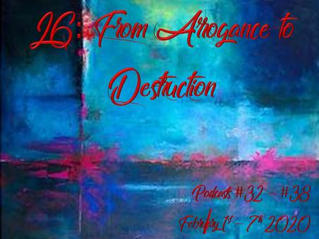 L6 From Arrogance to Destruction