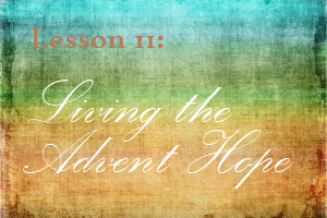 Lesson 11: Living the Advent Hope