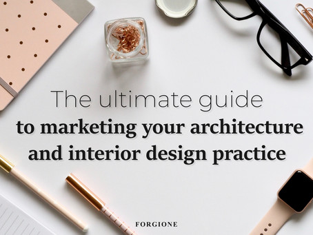 The ultimate guide to marketing your architecture and interior design practice.