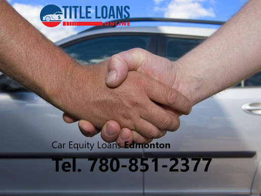 Auto Equity Loans Edmonton: Using Your Car as Security for Financing Quick Cash