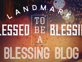 Welcome to the Landmark Blessing Blog