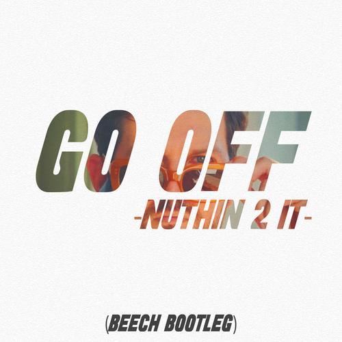 DILLON FRANCIS - GO OFF (BEECH BOOTLEG)