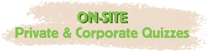 On-Site Private and Corporate Quizzes Ti