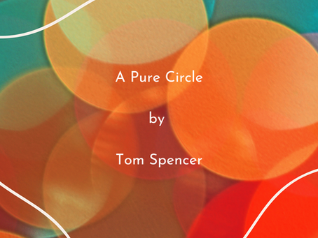 A Pure Circle by Tom Spencer