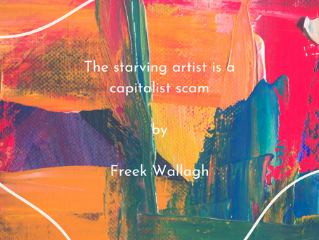 The starving artist is a capitalist scam