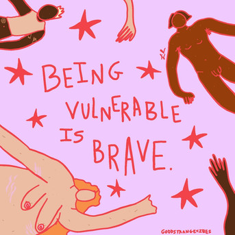 Being vulnerable is brave.jpg