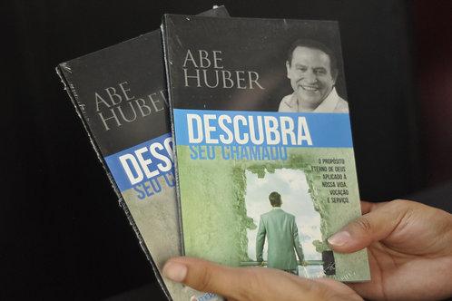 Descubra Seu Chamado | Abe Huber