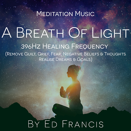 A Breath Of Light 396Hz Healing Frequency