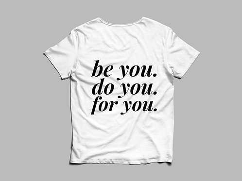 Be You. Do You. For You.