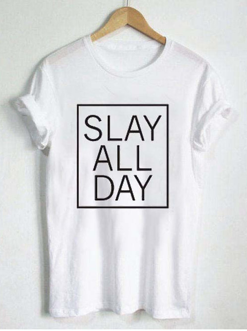 Slay All Day Womens Tshirt