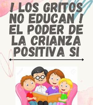 ¿Qué sabes sobre crianza positiva?