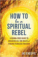 how to be spiritual rebel.jpg