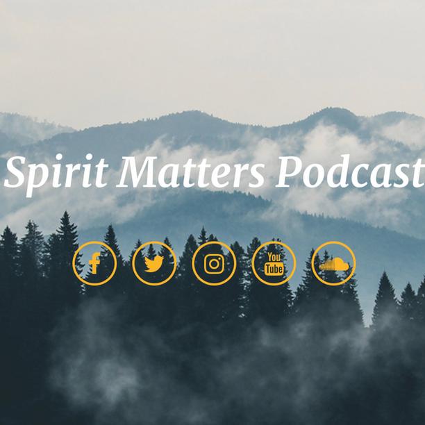 Spirit Matters Podcast