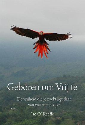 Geboren om Vrij te Zijn (ebook)