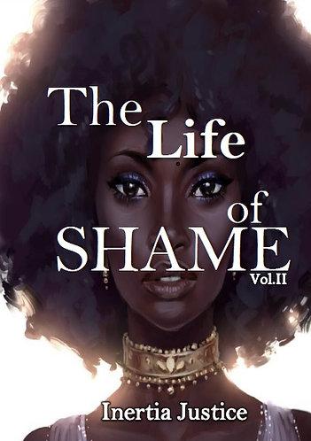 The Life of SHAME Volume II