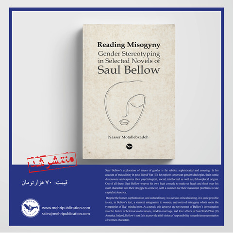 Reading Misogyny; Gender Stereotyping in Selected Novels of Saul Bellow