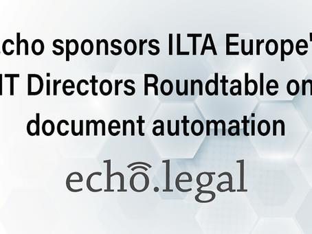 Echo sponsors ILTA Europe's IT Directors Roundtable on document automation