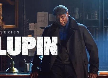 'Lupin', y por qué no deberías perderte esta serie