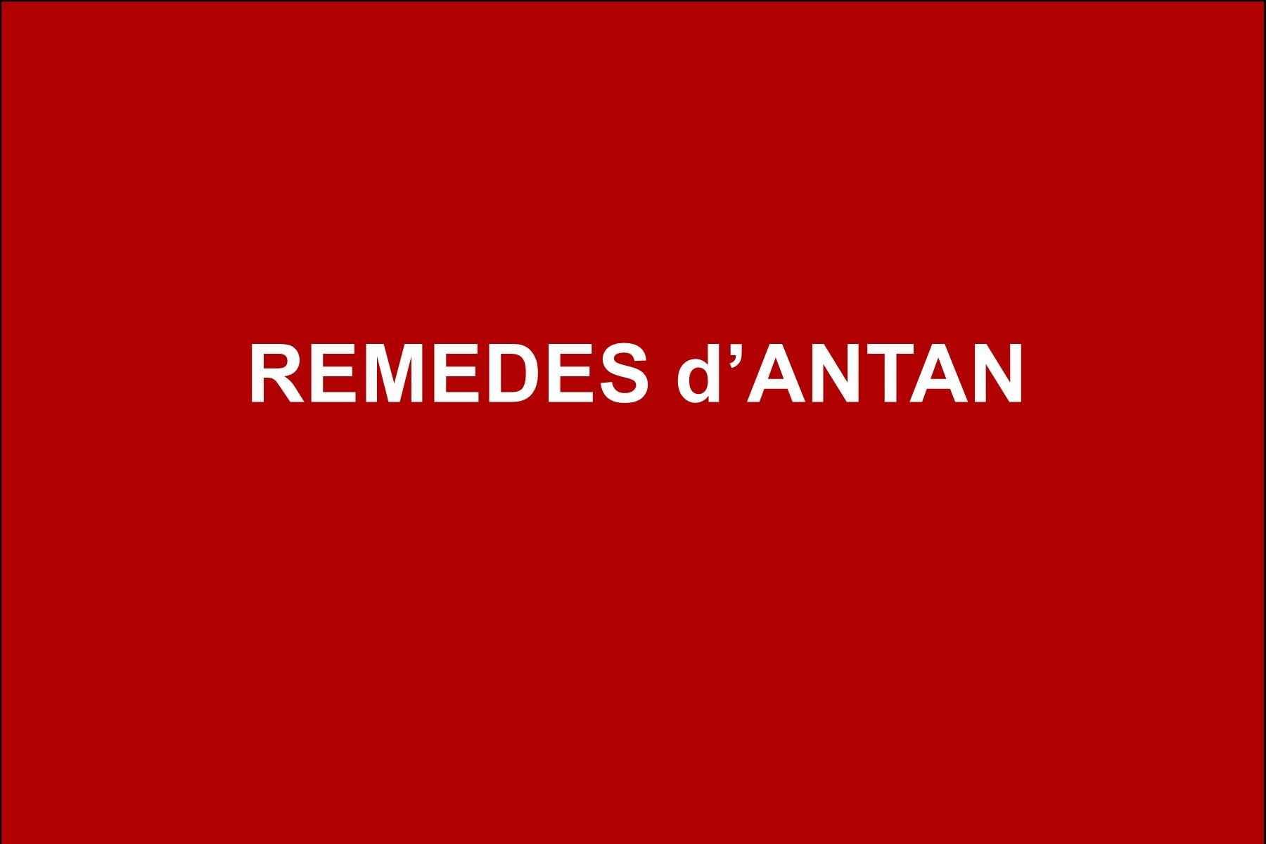 REMEDES D ANTAN
