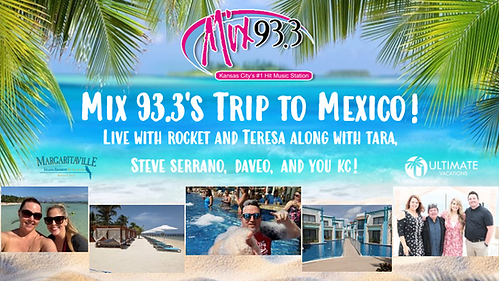 Mix 93.3's Trip To Mexico!.png