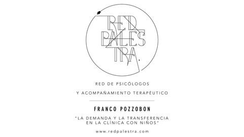 """Franco Pozzobon - """"La demanda y la transferencia en la clínica con niños""""."""