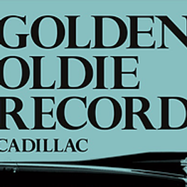 CADILLAC / GOLDEN OLDIE RECORDS [CD ALBUM]
