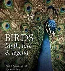Birds – Myth, Lore & Legend by Rachel Warren Chadd & Marianne Taylor