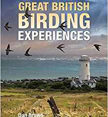Great British Birding experiences by Dan Brown