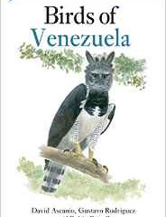 Birds of Venezula by David Ascanio, Gustavo Rodriguez and Robin Restall