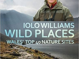 Wild Places – Wales' top 40 Nature Sites by Iolo Williams