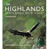 Highlands – Scotland's wild heart by Stephen Moss and Laurie Campbell