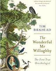 The Wonderful Mr Willughby –The first true Ornithologist by Tim Birkhead