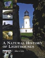 A natural History of Lighthouses by John A Love