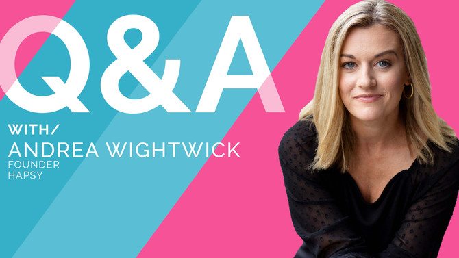 Q/A WITH/Andrea Wightwick, Founder of Hapsy || Launching her CBD Brand in 2020