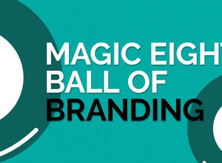 Magic 8 Ball of Branding Trends