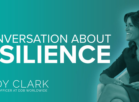 A talk with Wendy Clark, CEO of DDB Worldwide, on Resilience in an industry that loves to judge