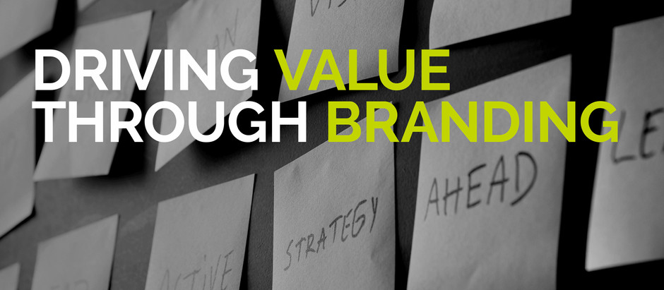 Five Tips for Driving Business Value Through Branding