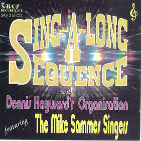 DENNIS HAYWARD-THE MIKE SAMMES SINGERS-SING-A-LONG-SEQUENCE-SAVOY MUSIC