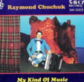 RAYMOND CHUCHUCK-MY KIND OF MUSIC-SAVOY MUSIC