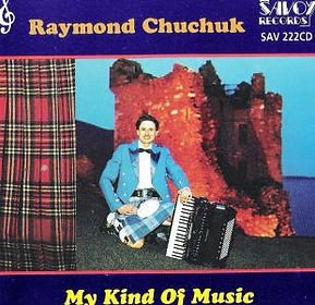 RAYMOND CHUCHUCK-MY KIND OF MUSIC-SAVOY MUSIC