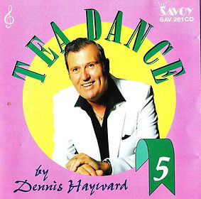 DENNIS HAYWARD-TEA DANCE-SAVOY MUSIC