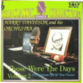 HARRY DAVIDSON - THOSE WERE THE DAYS - SAVOY MUSIC