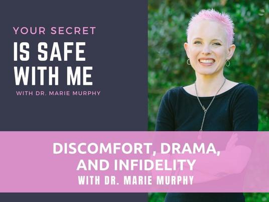 Discomfort, Drama, and Infidelity