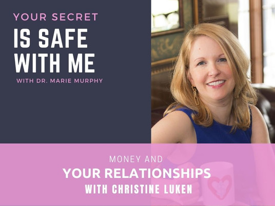 Money and Your Relationships with Christine Luken