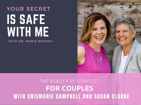 The Beauty of Conflict for Couples with CrisMarie Campbell and Susan Clarke