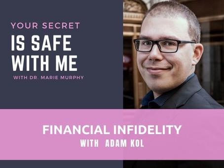 Financial Infidelity with Adam Kol