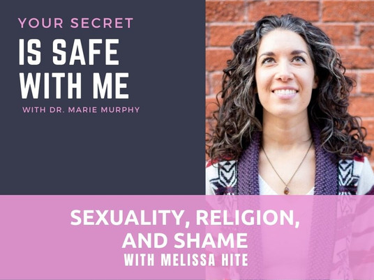 Sexuality, Religion, and Shame with Melissa Hite