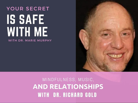 Mindfulness, Music, and Relationships with Dr. Richard Gold