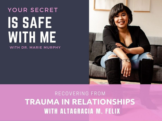 Recovering from Trauma in Relationships with Altagracia M. Felix
